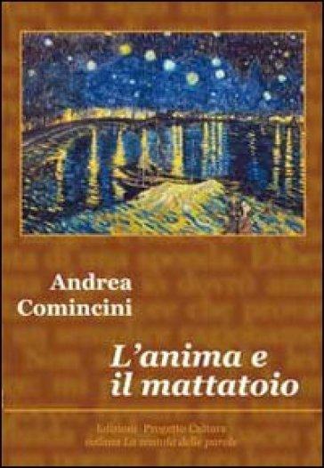 l'anima e il mattatoio - Andrea Comincini |
