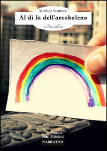Al di là dell'arcobaleno. Se salti tu, salto anch'io - Michele Scattone | Kritjur.org