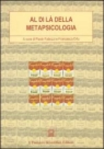 Al di là della metapsicologia. Problemi e soluzioni della psicoanalisi statunitense - Paolo Fabozzi |