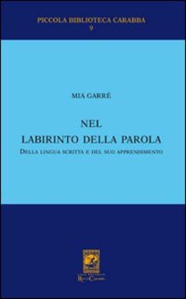 Nel labirinto della parola, della lingua scritta e del suo apprendimento - Mia Garrè   Jonathanterrington.com