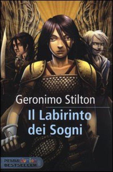 Il labirinto dei sogni. Cavalieri del Regno della Fantasia - Geronimo Stilton |