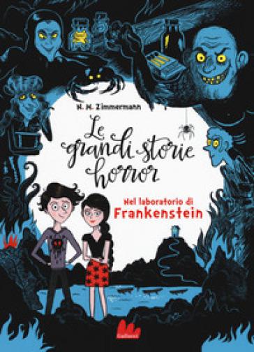 Nel laboratorio di Frankenstein. Le grandi storie horror. 2. - Naima Murail Zimmermann   Rochesterscifianimecon.com