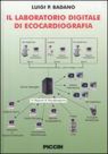 Il laboratorio digitale di ecocardiografia - Luigi P. Badano   Rochesterscifianimecon.com