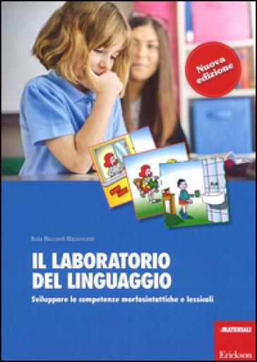 Il laboratorio del linguaggio. Sviluppare le competenze morfosintattiche e lessicali. Con Schede - Itala Riccardi Ripamonti | Thecosgala.com