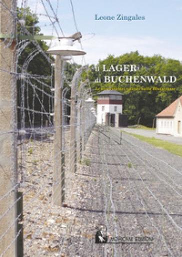Il lager di Buchenwald. Le atrocità dei nazisti sulla Blutstrasse - Leone Zingales   Kritjur.org