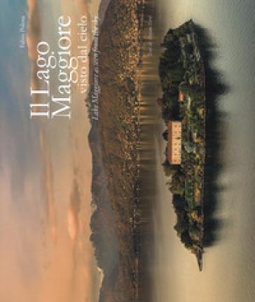 Il lago maggiore visto dal cielo. Ediz. italiana e inglese - Fabio Polosa pdf epub