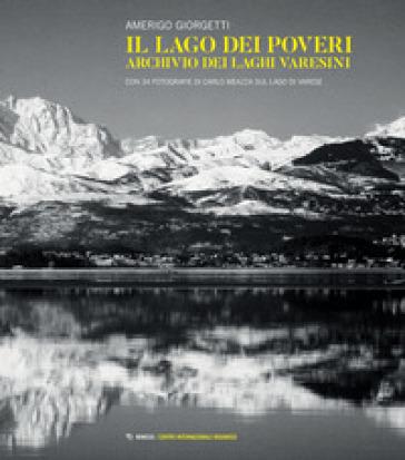 Il lago dei poveri. Archivio dei Laghi varesini - Amerigo Giorgetti | Kritjur.org