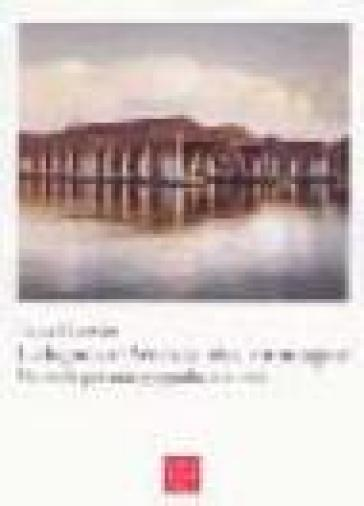 La laguna di Venezia. Idea e immagine. Materiali per una geografia culturale - Tania Rossetto |
