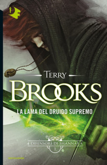La lama del Druido supremo. I difensori di Shannara. 1. - Terry Brooks   Rochesterscifianimecon.com