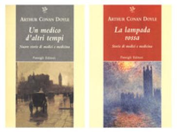 La lampada rossa. Storie di medici e di medicina-Un medico d'altri tempi. Nuove storie di medici e medicina - Arthur Conan Doyle  