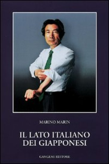 Il lato italiano dei giapponesi - Marino Marin |