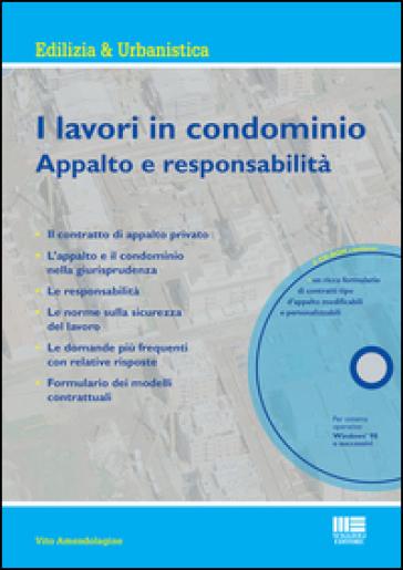 I lavori in condominio. Appalto e responsabilità. Con CD-ROM - Vito Amendolagine pdf epub