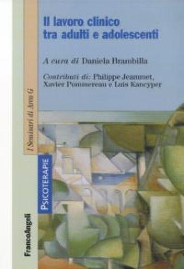 Il lavoro clinico tra adulti e adolescenti - D. Brambilla | Jonathanterrington.com