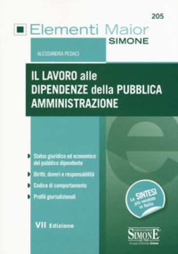Il lavoro alle dipendenze della pubblica amministrazione - Alessandra Pedaci |