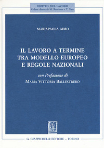 Il lavoro a termine tra modello europeo e regole nazionali - Mariapaola Aimo | Rochesterscifianimecon.com