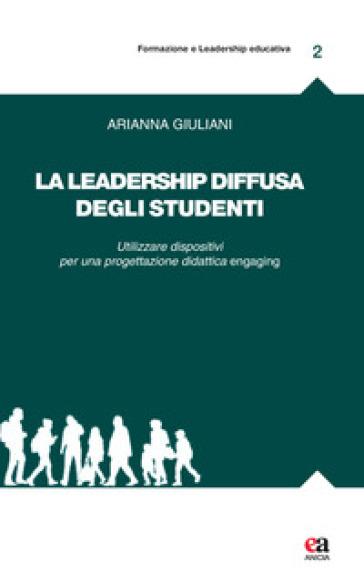 La leadership diffusa degli studenti. Utilizzare dispositivi per una progettazione didattica engaging - Arianna Giuliani   Thecosgala.com