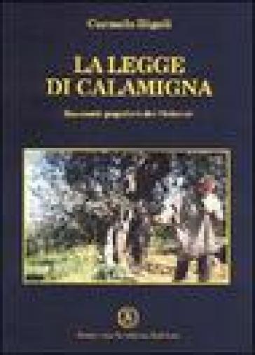 La legge di Calamigna. Racconti popolari dei Nebrodi - Carmelo Rigoli |