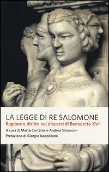 La legge di re Salomone. Ragione e diritto nei discorsi di Benedetto XVI - M. Cartabia |