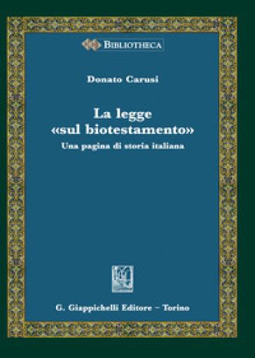 La legge «sul biotestamento». Una pagina di storia italiana - Donato Carusi  