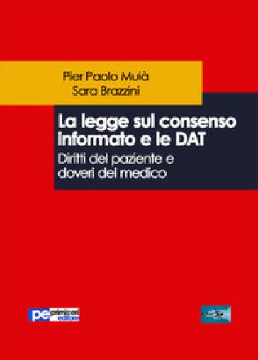 La legge sul consenso informato e le DAT. Diritti del paziente e doveri del medico - Pier Paolo Muià   Rochesterscifianimecon.com