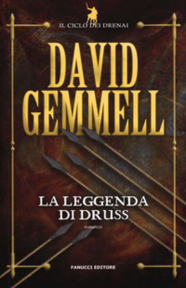 La leggenda di Druss. Il ciclo dei Drenai. 6. - David Andrew Gemmell |