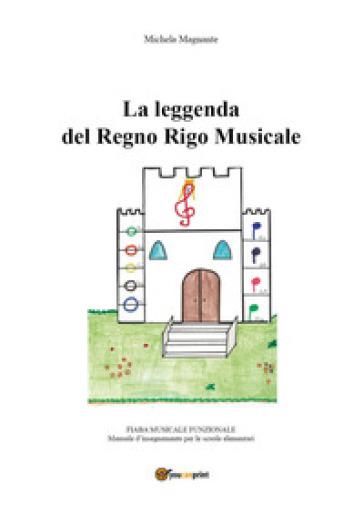 La leggenda del Regno Rigo Musicale - Michela Magnante | Rochesterscifianimecon.com