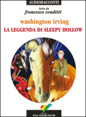 La leggenda di Sleepy Hollow letto da Francesco Venditti. Audiolibro. CD Audio