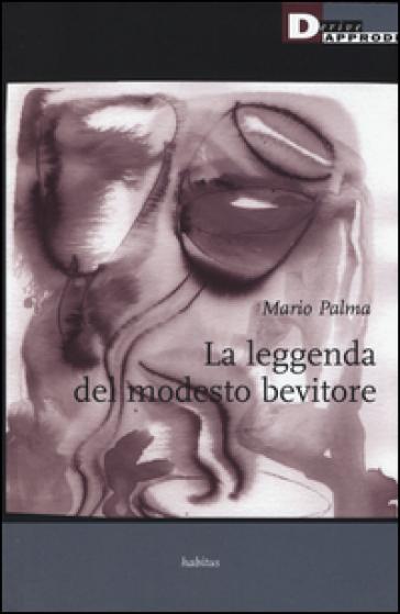 La leggenda del modesto bevitore - Mario Palma |