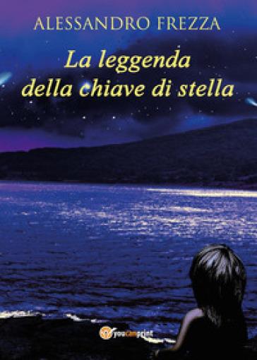 La leggenda della chiave di stella - Alessandro Frezza | Kritjur.org