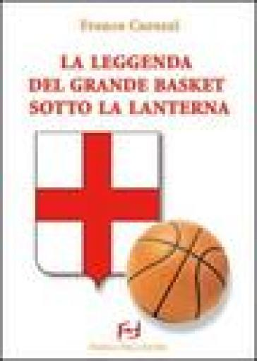 La leggenda del grande basket sotto la lanterna - Franco Carozzi | Rochesterscifianimecon.com