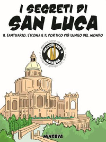 La leggenda, la storia e i «segreti» della madonna di San Luca - Succede solo a Bologna   Jonathanterrington.com