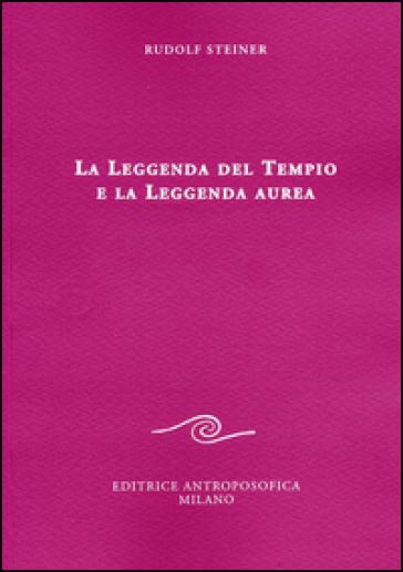 La leggenda del tempio e la leggenda aurea - Rudolph Steiner | Thecosgala.com
