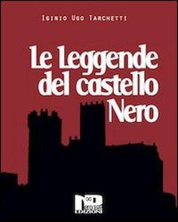 Le leggende del castello nero e altri racconti - Igino Ugo Tarchetti |