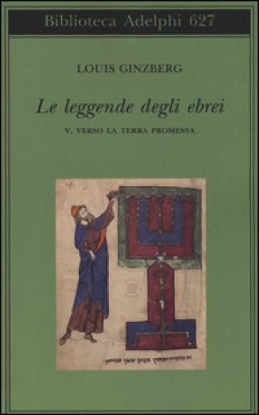 Le leggende degli ebrei. 5.Verso la terra promessa - Louis Ginzberg pdf epub