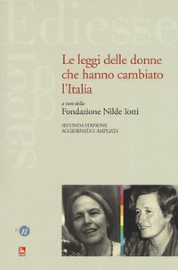 Le leggi delle donne che hanno cambiato l'Italia. Ediz. ampliata - Fondazione Nilde Iotti | Thecosgala.com