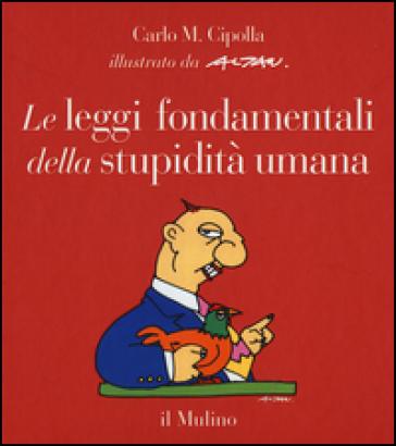 Le leggi fondamentali della stupidità umana - Carlo Maria Cipolla | Jonathanterrington.com