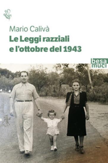 Le leggi razziali e l'ottobre del 1943 - Mario Calivà |