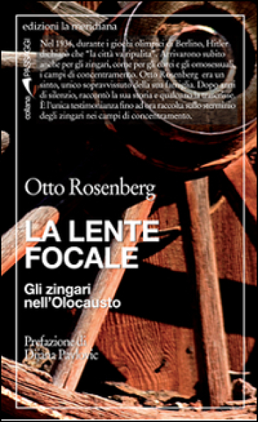 La lente focale. Gli zingari nell'olocausto - Otto Rosenberg | Rochesterscifianimecon.com