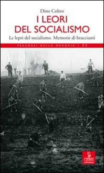 I lèori del socialismo. Le lepri del socialismo. Memorie di Braccianti - Dino Coltro | Jonathanterrington.com