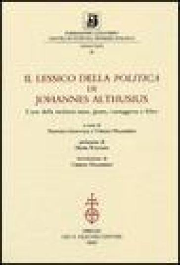 Il lessico della «Politica» di Johannes Althusius. L'arte della simbiosi santa, giusta, vantaggiosa e felice - F. Ingravalle |