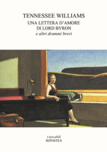 Una lettera d'amore di Lord Byron e altri drammi brevi - Tennessee Williams | Thecosgala.com
