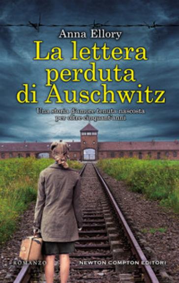 La lettera perduta di Auschwitz - Anna Ellory | Rochesterscifianimecon.com