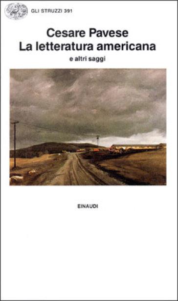 La letteratura americana e altri saggi - Cesare Pavese   Rochesterscifianimecon.com