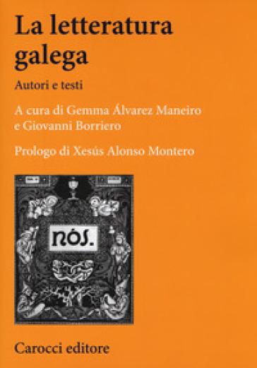 La letteratura galega. Autori e testi - G. Borriero  