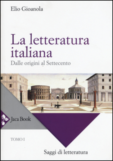 La letteratura italiana. 1.Dalle origini al Settecento - Elio Gioanola pdf epub