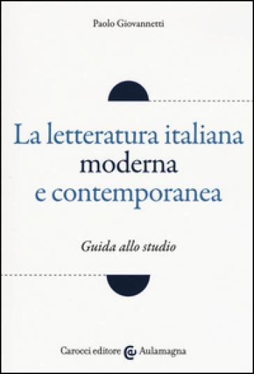 La letteratura italiana moderna e contemporanea. Guida allo studio - Paolo Giovannetti pdf epub