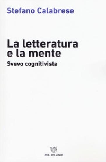 La letteratura e la mente. Svevo cognitivista - Stefano Calabrese | Rochesterscifianimecon.com