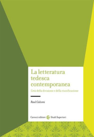 La letteratura tedesca contemporanea - Raul Calzoni pdf epub