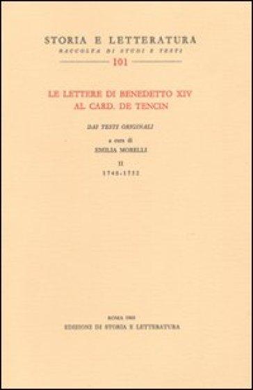 Le lettere di Benedetto XIV al card. De Tencin. Dai testi originali. 2.1748-1752 - Benedetto XIV |