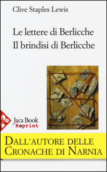Le lettere di Berlicche-Il brindisi di Berlicche - Clive Staples Lewis |